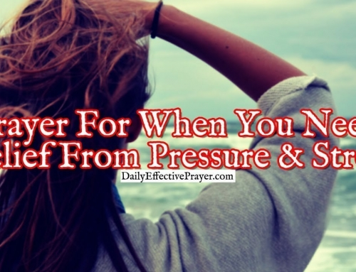 Prayer For When You Need Relief From Pressure and Stress