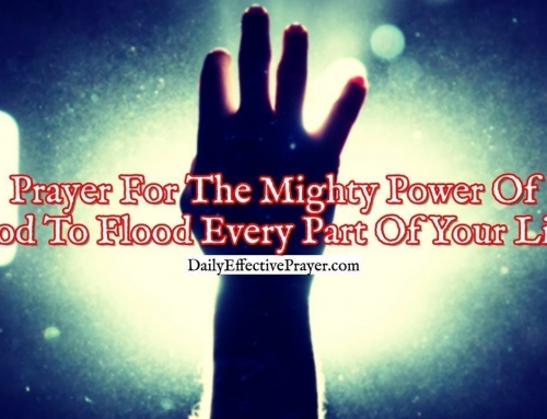 Prayer For The Mighty Power Of God To Flood Every Part Of Your Life