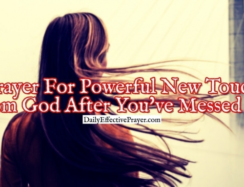 Prayer For a Powerful New Touch From God After You've Messed Up