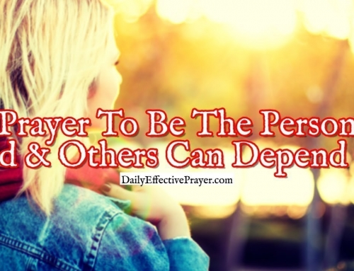 Prayer To Be The Person God and Others Can Depend On