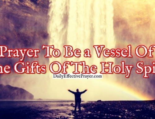 Prayer To Be a Vessel Of The Gifts Of The Holy Spirit