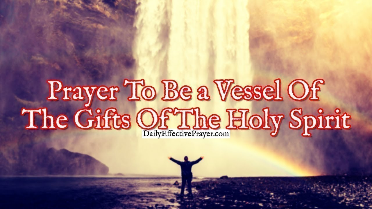 Pray this prayer to become a vessel of the Holy Ghost.