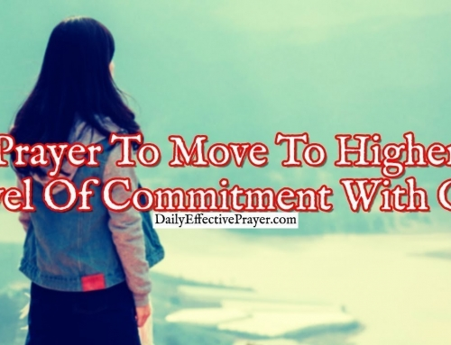 Prayer To Move To a Higher Level Of Commitment With God