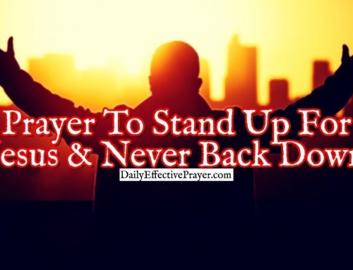 Prayer To Stand Up For Jesus and Never Back Down