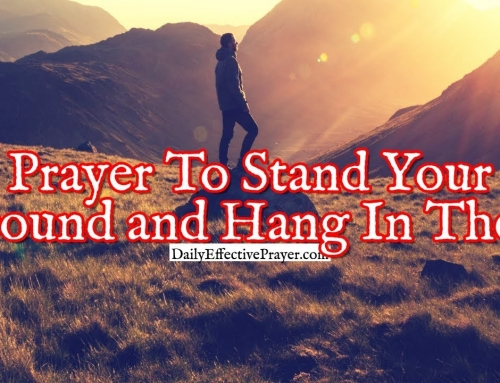 Prayer To Stand Your Ground and Hang In There