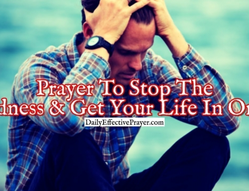 Prayer To Stop The Madness and Get Your Life In Order