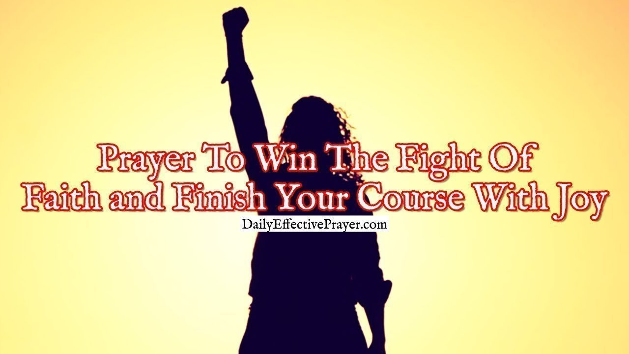 Pray this so that you win the fight of faith.