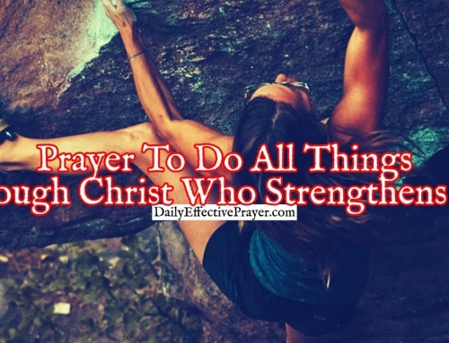 Prayer To Do All Things Through Christ Who Strengthens You