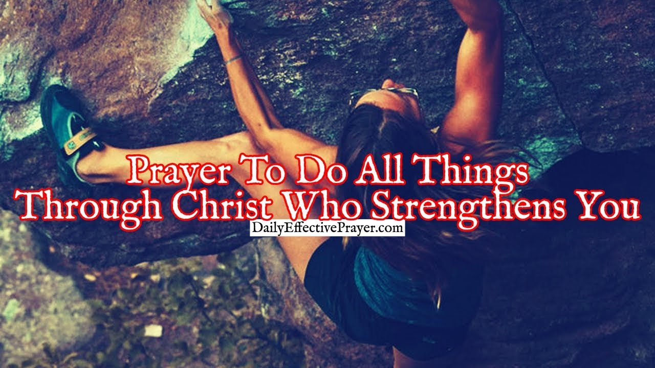 Pray this to help do all things through Jesus Christ who strengthens you.