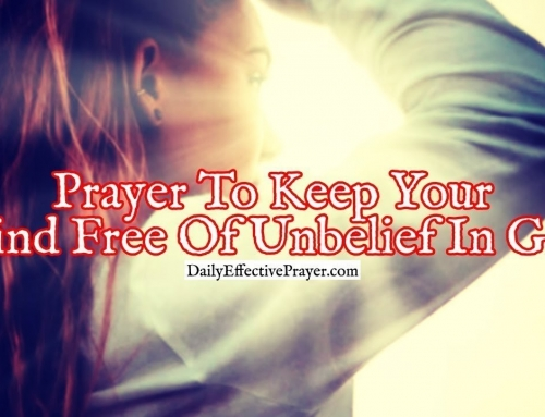 Prayer To Keep Your Mind Free Of Unbelief In God