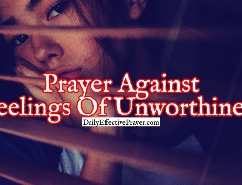 Powerful Prayer Against Feelings Of Unworthiness
