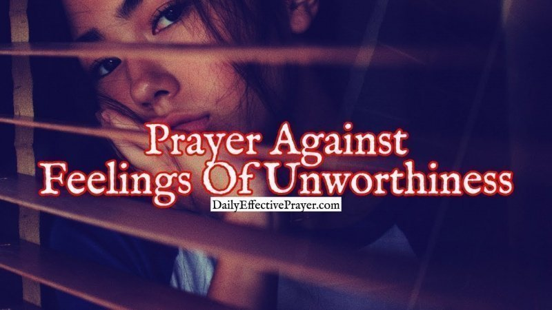 Pray this to come against feelings of unworthiness.