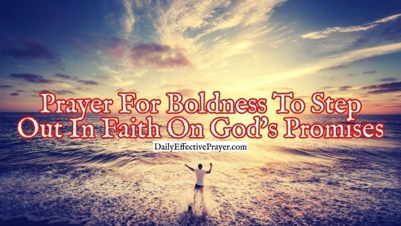 Pray this to acquire boldness to step out on what the Lord promised.