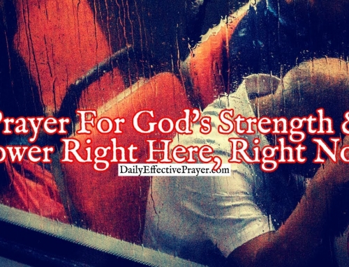 Prayer For God's Strength and Power, Right Here, Right Now