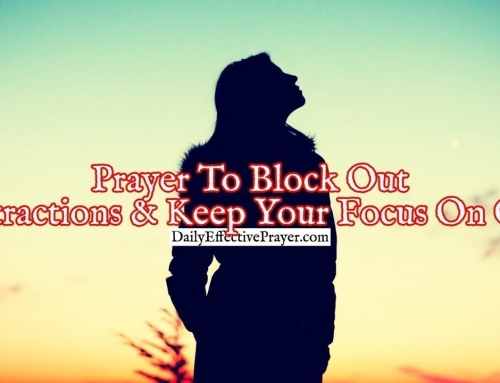 Prayer To Block Out Distractions and Keep Your Focus On God