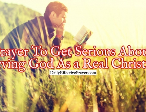 Prayer To Get Serious About Serving God As a Real Christian