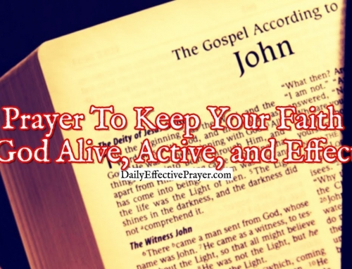 Prayer To Keep Your Faith In God Alive, Active, and Effective