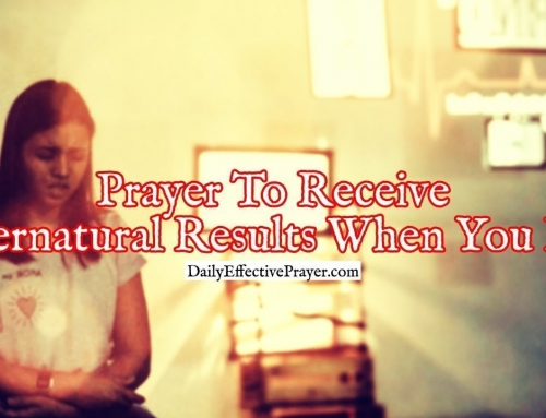 Prayer To Receive Supernatural Results When You Pray