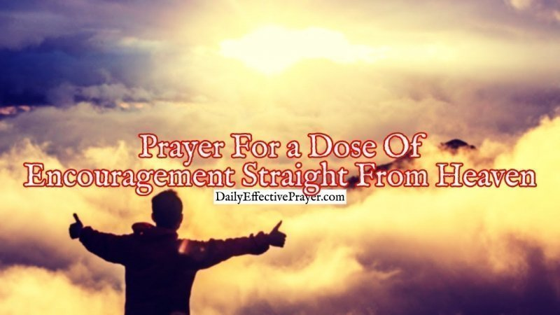 Pray this if you need encouragement from the Lord.