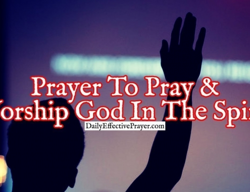 Prayer To Pray And Worship God In The Spirit