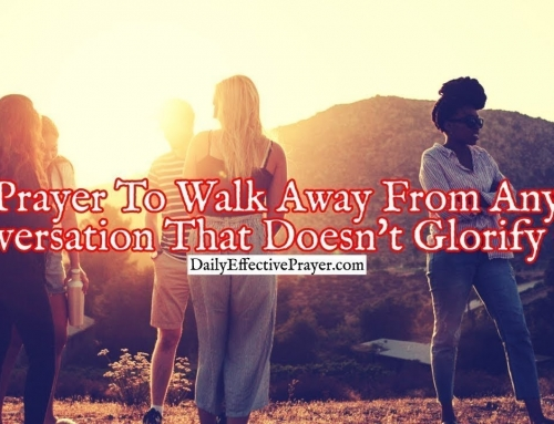 Prayer To Walk Away From Any Conversation That Doesn't Glorify God