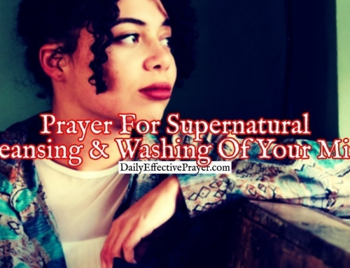 Prayer For a Supernatural Cleansing and Washing Of Your Mind