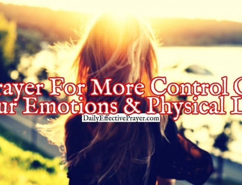 Prayer For More Control Of Your Emotions and Physical Life