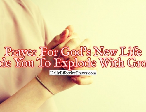 Prayer For God's New Life Inside You To Explode With Growth