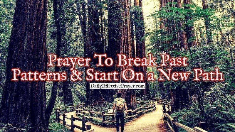 Pray this to break past patterns and start fresh.