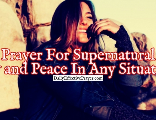 Prayer For Supernatural Joy and Peace In Any Situation