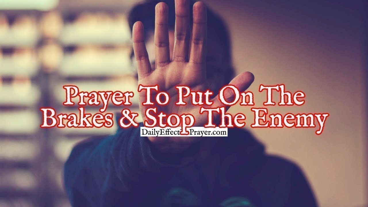 Pray this to stop the enemy in your life.