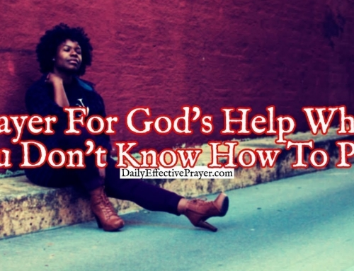 Prayer For God's Help When You Don't Know How To Pray