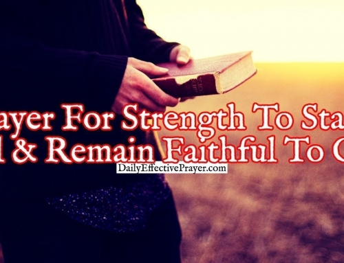 Prayer For Strength To Stand Tall and Remain Faithful To God