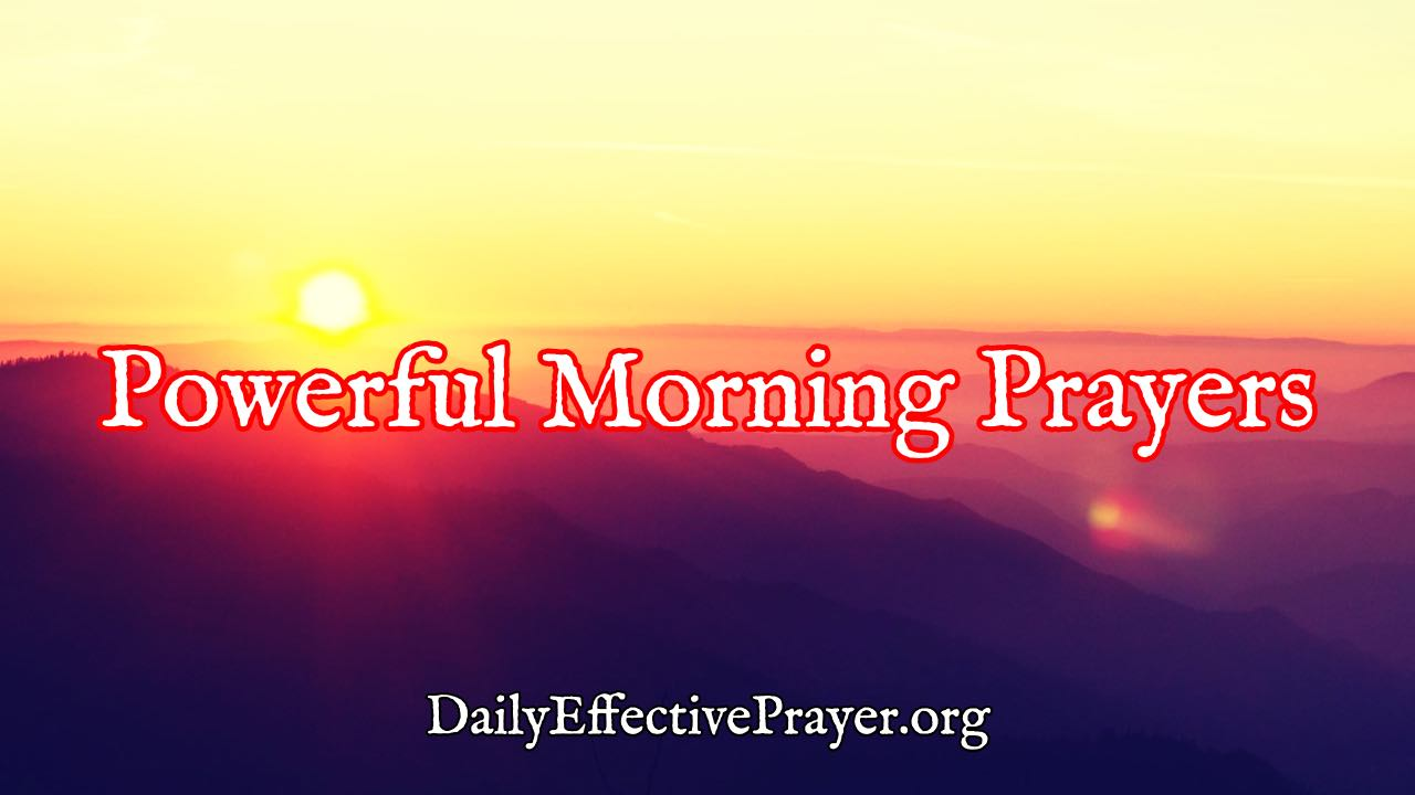 Pray this prayer for morning at the beginning of the day.