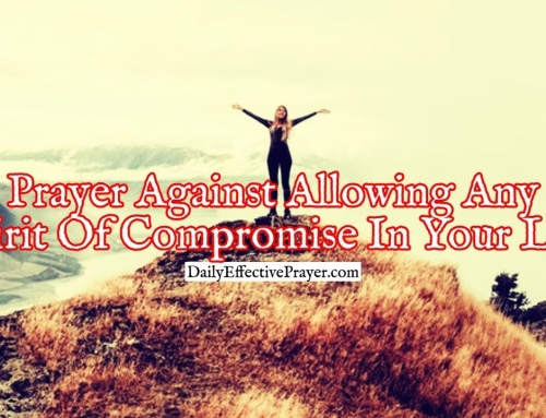 Prayer Against Allowing Any Spirit Of Compromise In Your Life