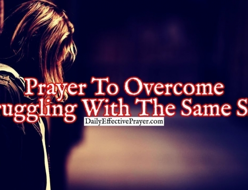 Prayer To Overcome Struggling With The Same Sins Over and Over Again