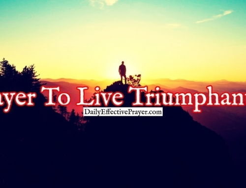 Prayer To Live Triumphantly Despite Your Difficult Situation