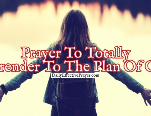 Prayer To Totally Surrender To The Plan Of God For Your Life