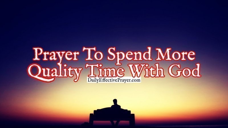 Pray this for spending time with the Lord.