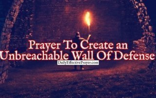 Pray this prayer to create a wall of defense against the enemy.