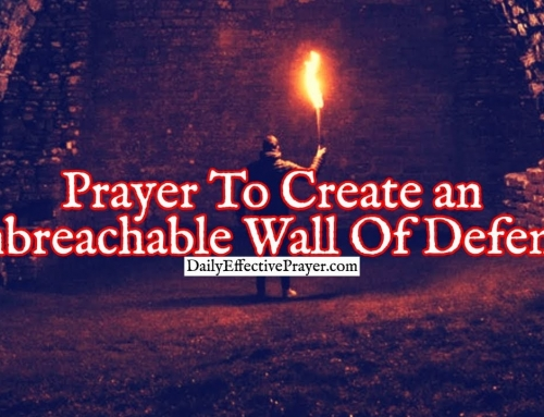 Prayer To Create an Unbreachable Wall Of Defense Against Attacks