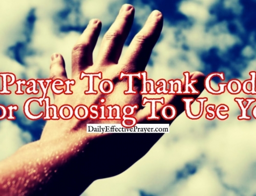 Prayer To Thank God For Choosing To Use You