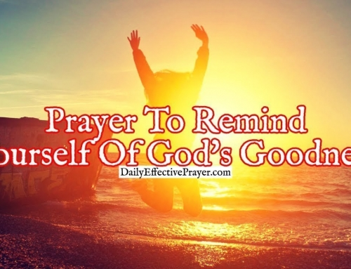 Prayer To Remind Yourself Of God's Goodness and Express Eternal Gratitude