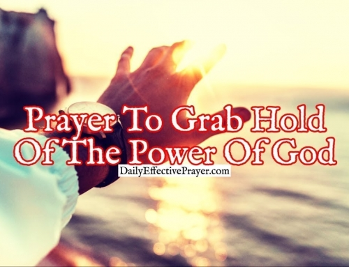 Prayer To Grab Hold Of The Power Of God and Run Fiercely To Finish Your Race