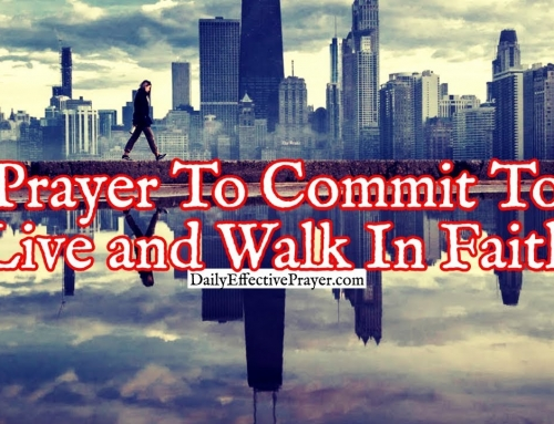 Prayer To Commit To Live and Walk In Faith