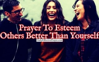 Pray this to esteem people better than yourself.