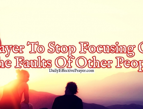 Prayer To Stop Focusing On The Faults In Other People