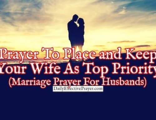 Prayer To Place and Keep Your Wife As Top Priority (Prayer For Husbands)