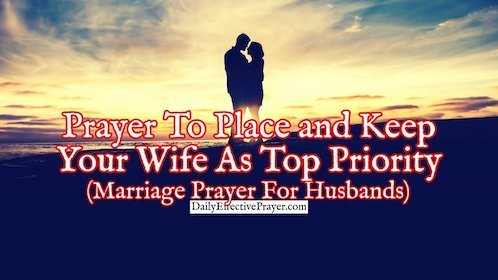 Pray this for help to keep your wife as top priority.