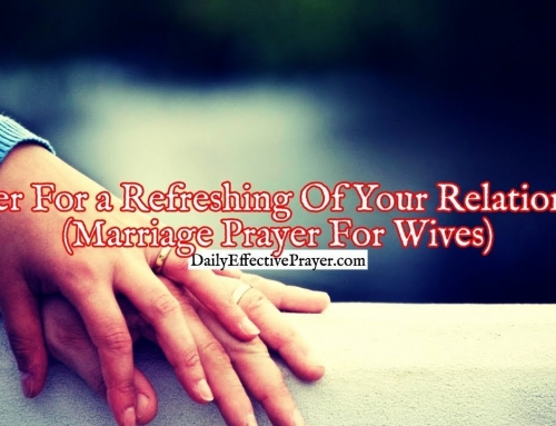 Prayer For a Refreshing Of Your Relationship With Your Husband (Prayer For Wives)